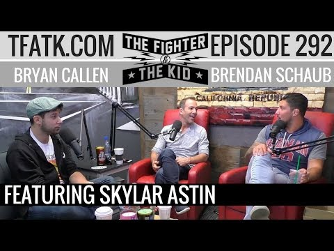 The Fighter and The Kid  Episode 292: Skylar Astin