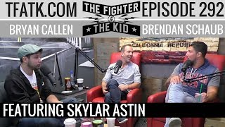The Fighter and The Kid - Episode 292: Skylar Astin
