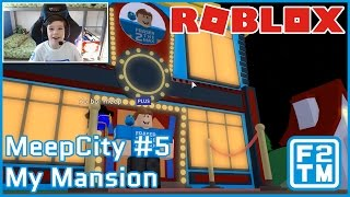 Roblox Meep City #5 My Mansion | EXCLUSIVE F2TM POSTER IN-GAME ;-) LOL