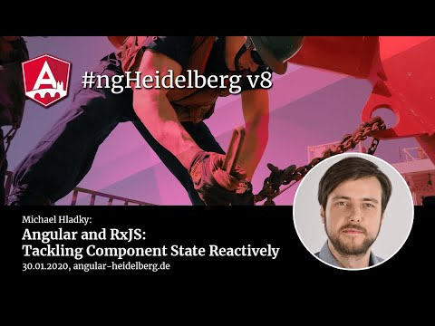Thumbnail for #ngHeidelberg v8 with Michael Hladky: Angular and RxJS – Tackling Component State Reactively
