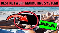 Best Network Marketing Systems - RECRUIT ON AUTOPILOT WITH THIS!?