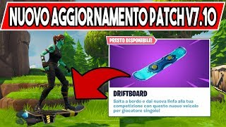 DRIFTBOARD NEW VEICOLO FOR THE PATCH 7.10 UPDATE FURNITURE 7.10 FORTNITE