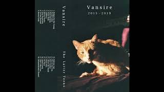 Vansire - The Latter Teens (Full Compilation)