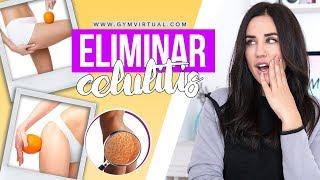 Cómo eliminar la celulitis | Consejos prácticos | GymVirtual