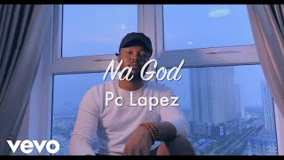 Pc Lapez - Na God