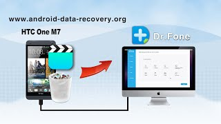 [HTC One M7 Video Recovery: Mac]: How to Recover Videos from HTC One M7 on Mac