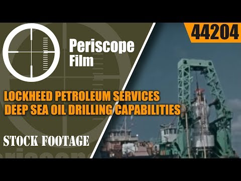 LOCKHEED PETROLEUM SERVICES DEEP SEA OIL DRILLING CAPABILITIES 44204