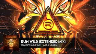 Run Wild [Extended Mix] - Hardwell feat. Jake Reese [OFFICIAL AUDIO]