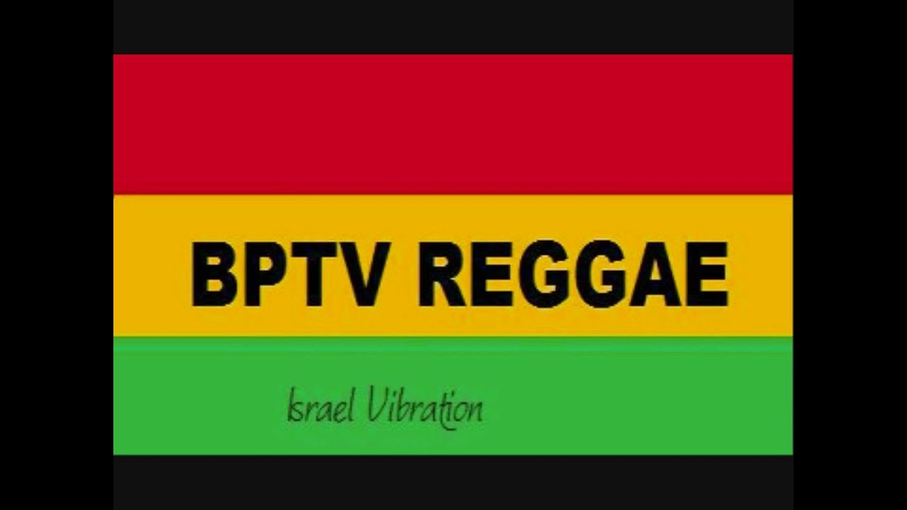 Israel Vibration - Afican Unification - YouTube