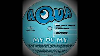 Aqua - My Oh My (Extended Version)