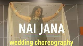 NAI JANA dance/NEHA BHASIN/ BEST DANCE for BRIDE/ WEDDING CHOREO/ SHADI / SANGEET/ GIRLS BIDAI/