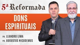 DONS ESPIRITUAIS  (23/07 21h) - Augustus Nicodemus e Leandro Lima #5aReformada