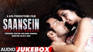 SAANSEIN  Audio Songs Jukebox | Rajneesh Duggal, Sonarika Bhadoria,Hiten Tejwani & Neetha