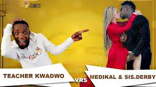 Teacher Kwadwo INTERVIEWS Medikal & Sister Derby(about their relationship issues)