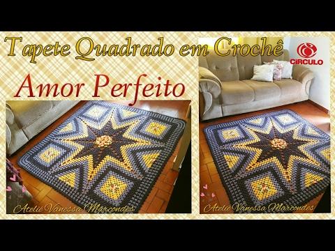 Tapete de Crochê  Quadrado Amor Perfeito .2/2 Por Vanessa Marcondes.