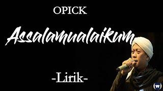 Opick - Assalamualaikum - Lirik | Assalamualaikum - Opick Lyrics
