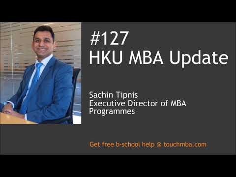 HKU MBA Program & Admissions Update with Sachin Tipnis