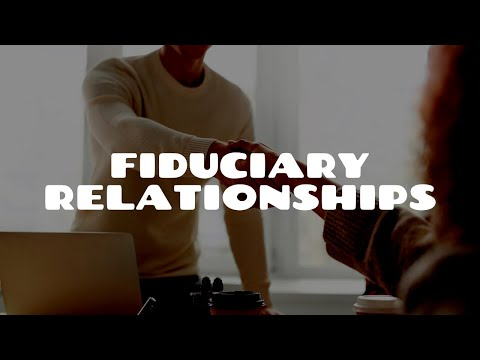 Types of Fiduciary Relationships | Equity & Trusts