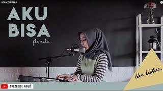 Aku bisa - Flanela (cover) by Ikka zepthia