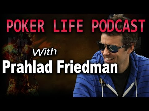 Guest Prahlad Friedman aka Spirit Rock || Poker Life Podcast