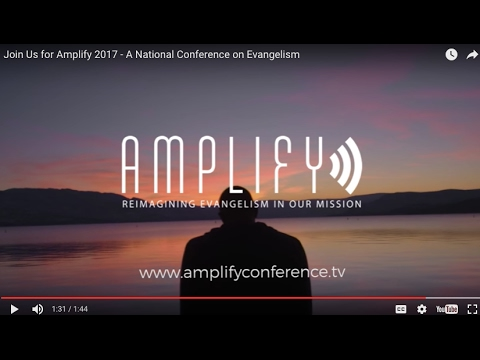 Join Us for Amplify 2017 - A National Conference on Evangelism