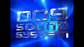 009 Sound System - With A Spirit Slowed Down by 800% *Download*