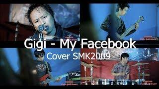 Gigi  Band -  My Facebook   Cover SMK2009