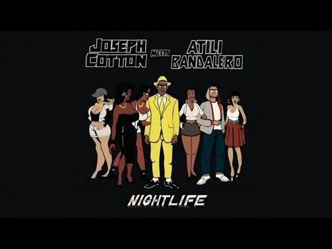 Joseph Cotton, Atili Bandalero - Nightlife [Album complet] OFFICIEL