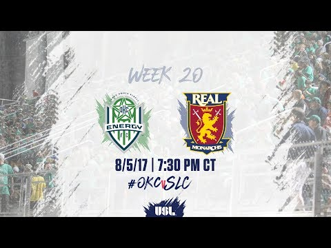 USL LIVE - OKC Energy FC vs Real Monarchs SLC 8/5/17