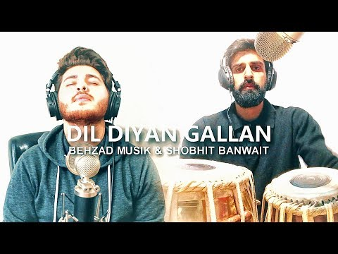 Dil Diyan Gallan Cover ft. Shobhit Banwait