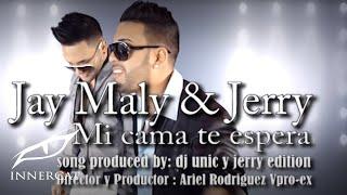 Jay Maly & Jerry - Mi Cama Te Espera (Official Video)
