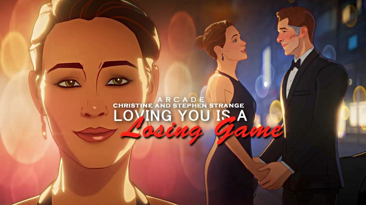 ARCADE || Christine and Stephen Strange || Loving You Is a Losing Game