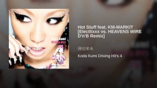 Hot Stuff feat. KM-MARKIT [Electlixxx vs. HEAVENS WiRE D