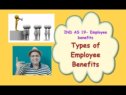 IND AS 19 Employee Benefits. IAS 19. Types of Employee Benefits