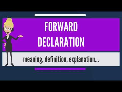 What is FORWARD DECLARATION? What does FORWARD DECLARATION mean? FORWARD DECLARATION meaning