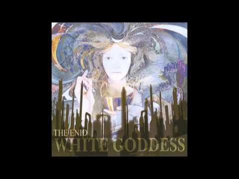 The Enid - White Goddess