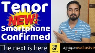 Tenor New Smartphone Launch Confirmed in August 2018 ( HINDI )