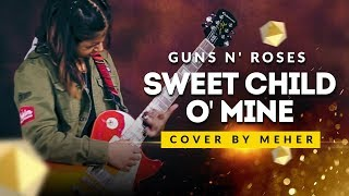 Sweet Child O' Mine - Guns N' Roses (Cover by Meher)