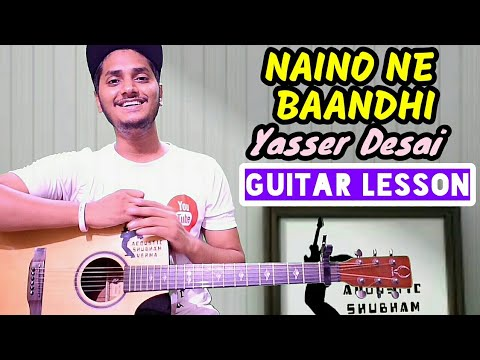 Naino ne baandhi guitar lesson - yasser deasi, akshay kumar, arko, Easy guitar tutorial