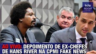 AO VIVO: DEPOIMENTO DE EX-CHEFES DE HANS RIVER NA CPMI FAKE NEWS - GOV. BOLSONARO