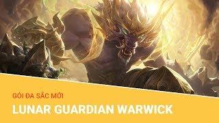 Liên Minh Huyền Thoại: Gói đa sắc mới Lunar Guardian Warwick (Warwick Mậu Tuất)