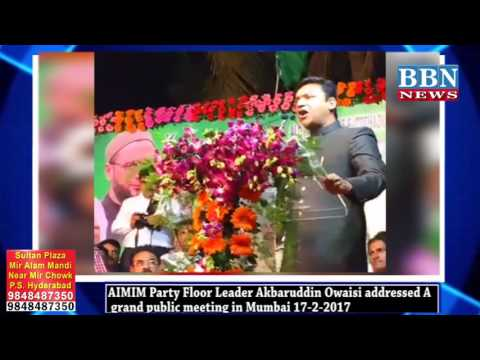 AIMIM  Akbaruddin Owaisi addressed a grand public meeting in Mumbai 17-2-2017