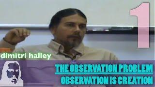 "Video The Observation Problem 1/3: ""Observation is Creation"" download MP3, 3GP, MP4, WEBM, AVI, FLV Mei 2018"