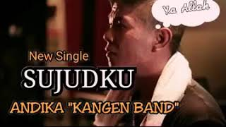 New single  Andika kangen band  - Sujudku