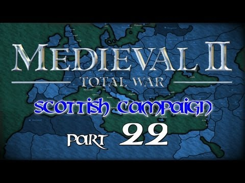 Medieval 2 : Scottish campaign playthrough - part 22 : A leaderless army