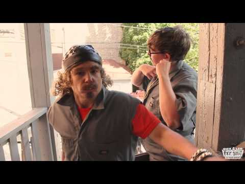 Rick and Len Fix $h!t In Your House  Episode 1  Pilot