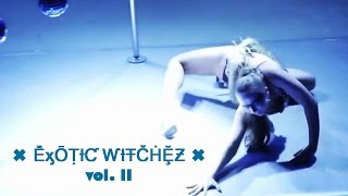 ✖ EXOTIC WITCHEZ ✖ vol. II