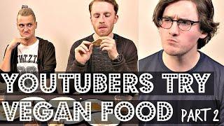 YOUTUBERS TRY VEGAN FOOD (part 2) ♥ Cheap Lazy Vegan