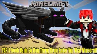 Minecraft Thánh Hiệp Sĩ Tập 4 Noob Vanh Sở Hữu Trứng Rồng Ender Vip Nhất Minecraft