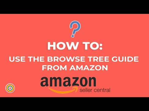 How to Download and Use The Browse Tree Guide from Amazon Seller Central - E-commerce Tutorials thumbnail